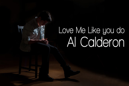 Al Calderon – Love Me Like You Do (Cover)